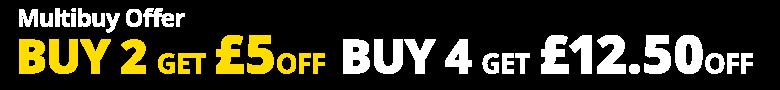 Multibuy offer buy two get £5 off or buy four get £12.50 off
