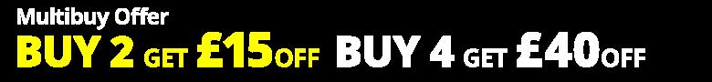 Multibuy offer buy two get £15 off or buy four get £40 off